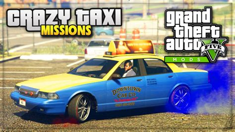 GTA 5 PC Mods - CRAZY TAXI MISSIONS! New Gameplay with